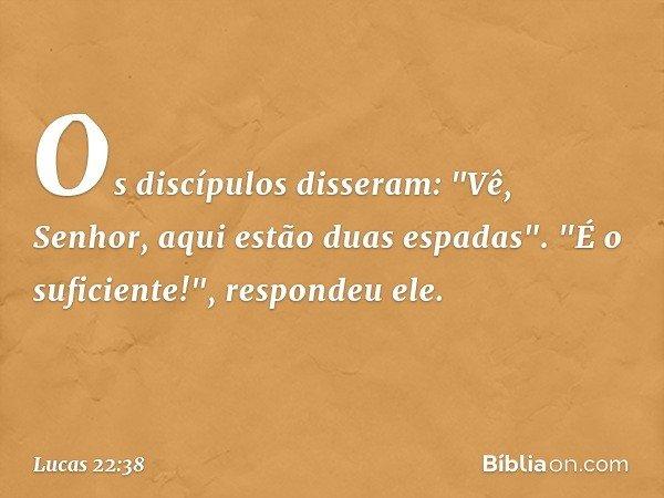 Os discípulos disseram: