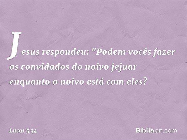 Jesus respondeu: