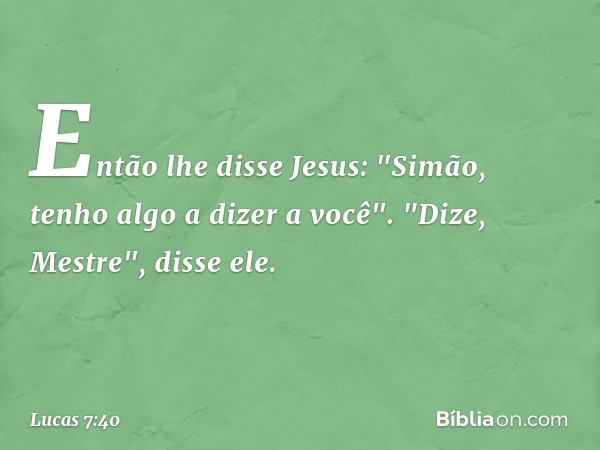 Então lhe disse Jesus: