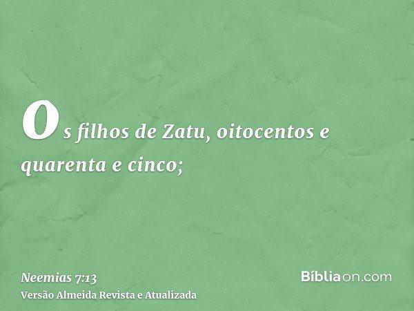 os filhos de Zatu, oitocentos e quarenta e cinco;