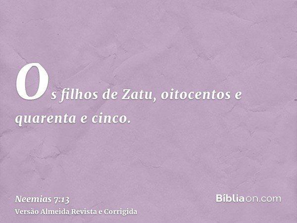Os filhos de Zatu, oitocentos e quarenta e cinco.