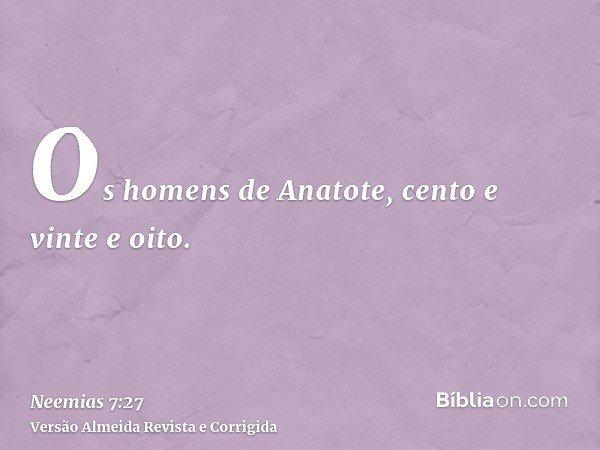 Os homens de Anatote, cento e vinte e oito.