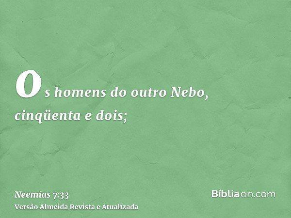 os homens do outro Nebo, cinqüenta e dois;