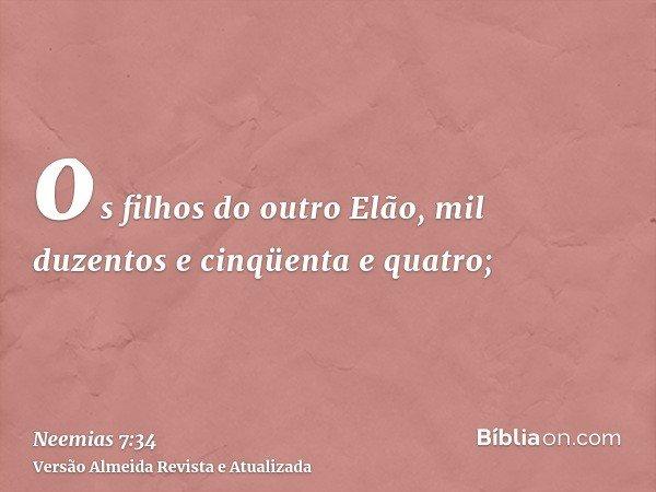 os filhos do outro Elão, mil duzentos e cinqüenta e quatro;