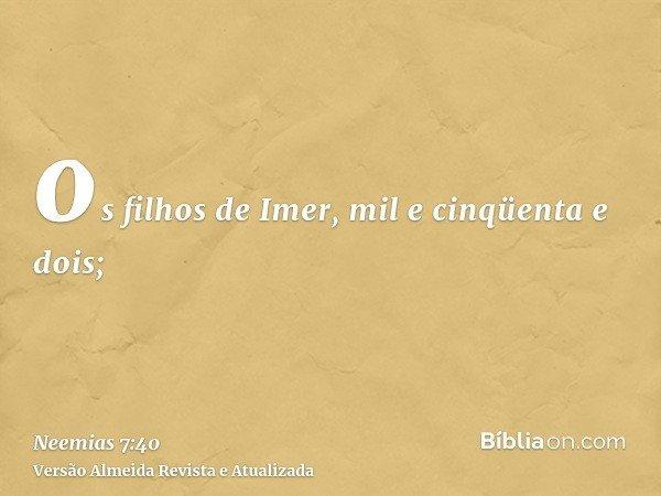 os filhos de Imer, mil e cinqüenta e dois;