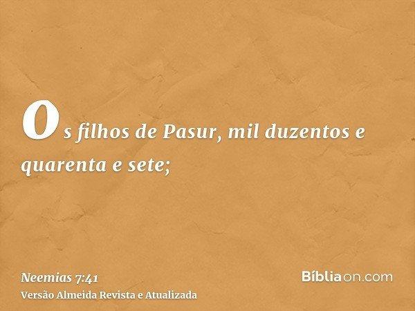 os filhos de Pasur, mil duzentos e quarenta e sete;