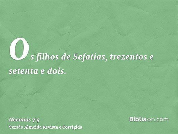 Os filhos de Sefatias, trezentos e setenta e dois.