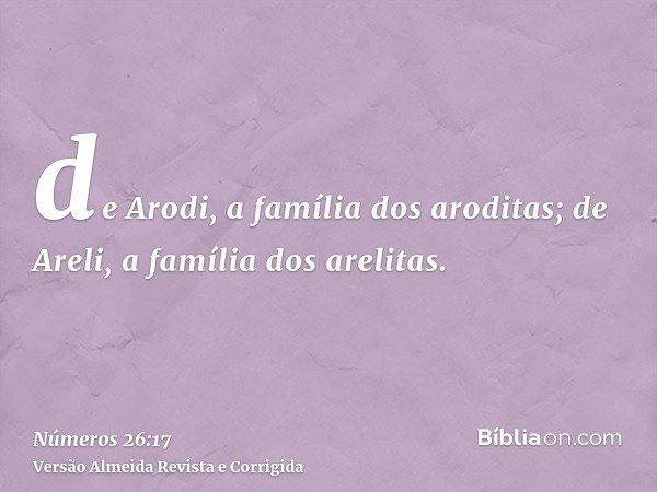 de Arodi, a família dos aroditas; de Areli, a família dos arelitas.