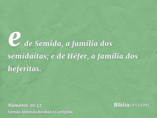 e de Semida, a família dos semidaítas; e de Héfer, a família dos heferitas.