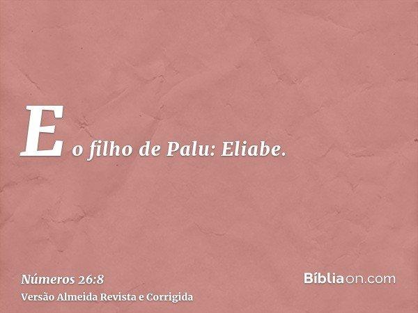 E o filho de Palu: Eliabe.