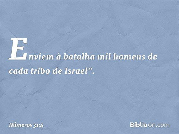 Enviem à batalha mil homens de cada tribo de Israel