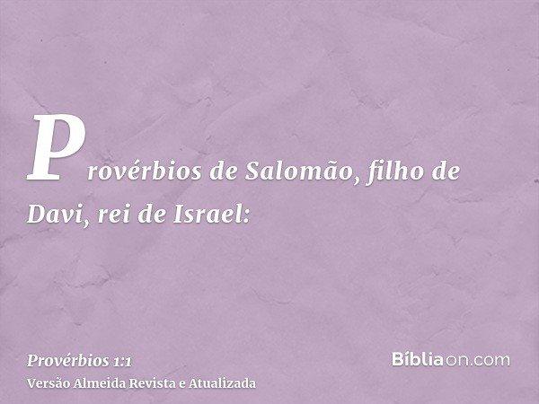 Provérbios de Salomão, filho de Davi, rei de Israel: