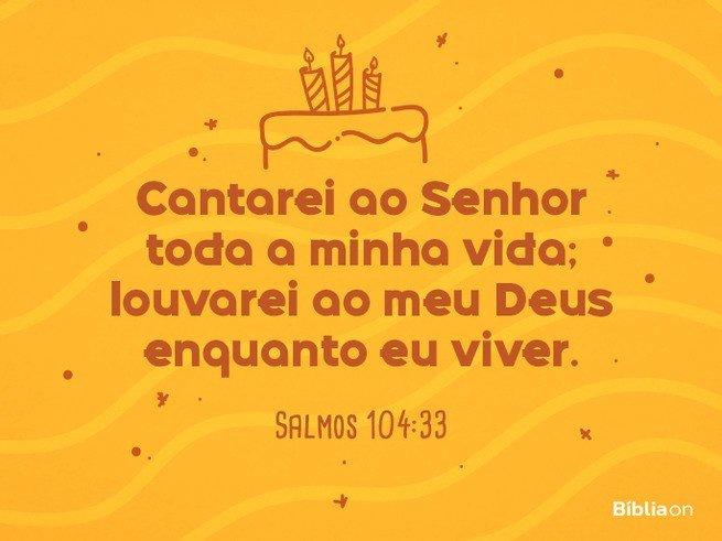 Salmo de aniversário - Salmos 104:33