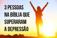 3 pessoas na B�blia que superaram a depress�o
