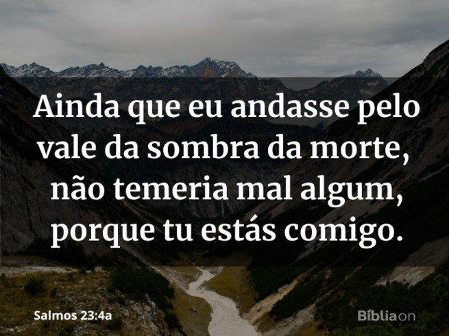 Ainda que eu ande pelo vale da sombra da morte - Salmo 23 4