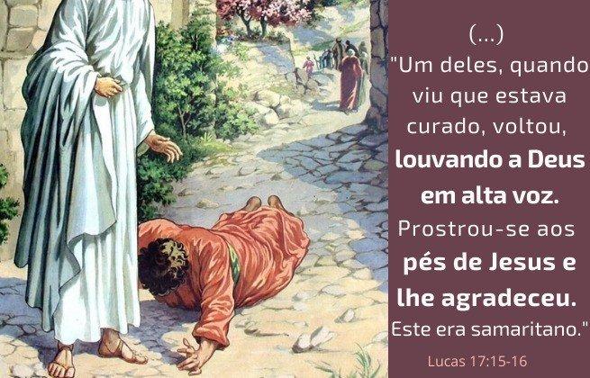 Lucas 17:15-16 - Apenas um dos curados voltam para agradecer a Deus
