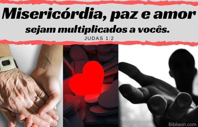 Misericórdia, paz amor sejam multiplicados - Judas 1:2