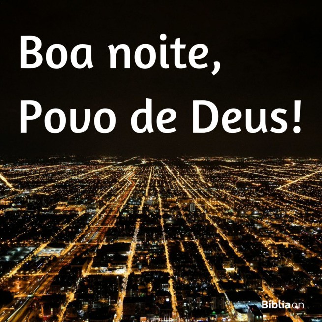 Povo de Deus, boa noite!