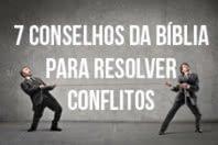 7 conselhos da B�blia para resolver conflitos