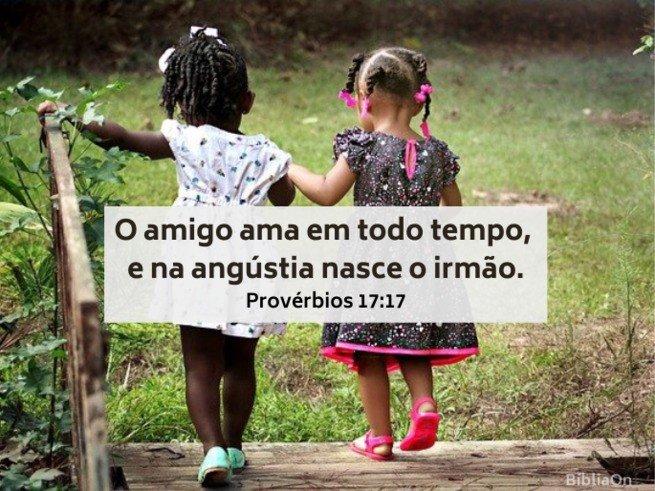 Crianças, meninas amigas - Provérbios 17:17 - O amigo ama sempre e na angustia torna-se irmão