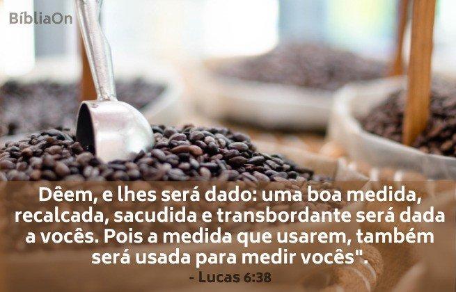 """Sacos cheios de grãos transbordando - Dêem e lhes será dado: boa medida, recalcada..."""" Lucas 6:38"""