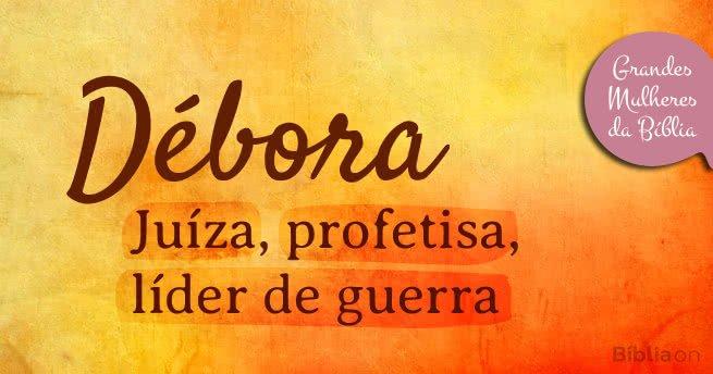 Débora: juíza, profetisa, líder de guerra
