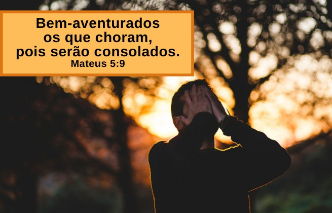 Deus consola os que choram - Mateus 5:9