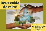 Deus cuida de mim! 7 versículos sobre como Deus se preocupa com você
