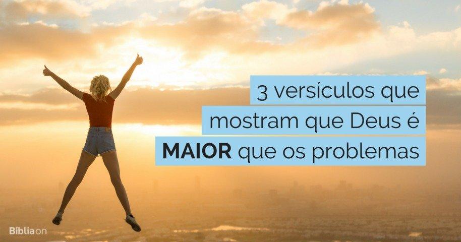 3 Versículos Que Mostram Que Deus é Maior Que Os Problemas Bíblia