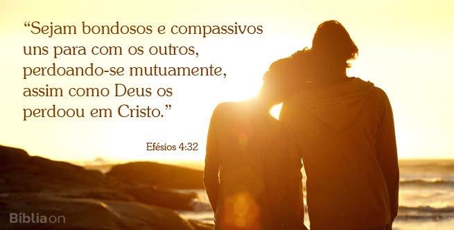 Sejam bondosos e compassivos uns para com os outros, perdoando-se mutuamente, assim como Deus os perdoou em Cristo. Efésios 4:32