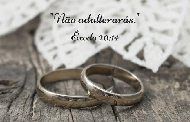 """""""Não adulterarás."""" Êxodo 20:14"""