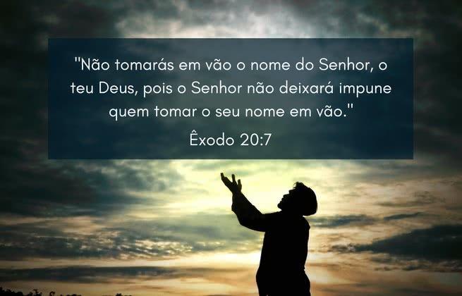 """""""Não tomarás em vão o nome do Senhor, o teu Deus, pois o Senhor não deixará impune quem tomar o seu nome em vão."""" Êxodo 20:7"""