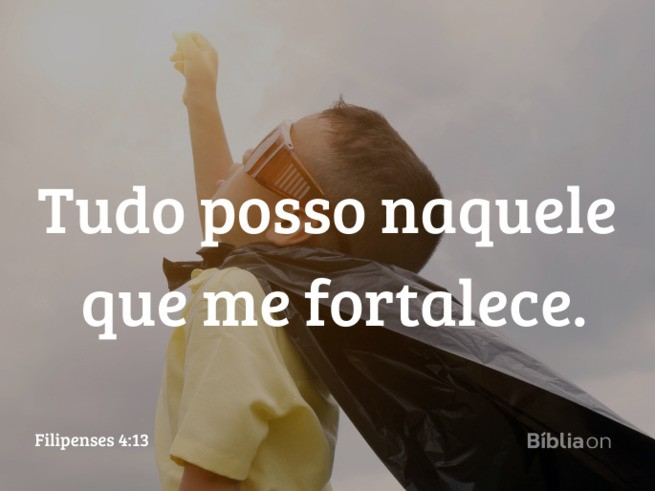 Tudo posso naquele que me fortalece. Filipenses 4:13
