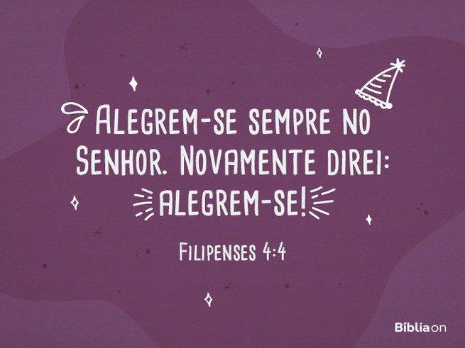 Versículo bíblico para aniversário - Filipenses 4:4