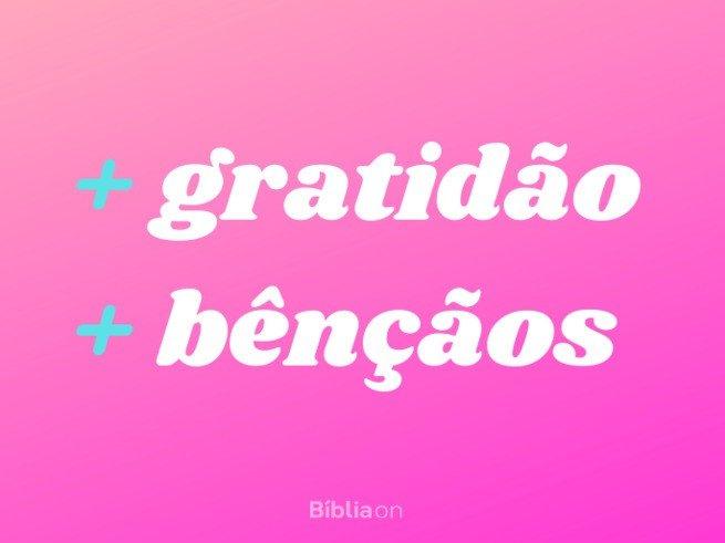 Mais gratidão, mais bênçãos