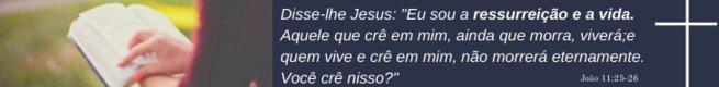 João 11:25-26 - Jesus é a ressurreição e a vida