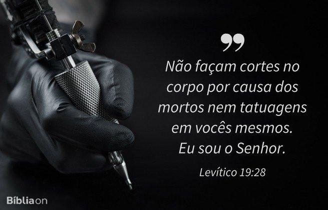 Não façam cortes no corpo por causa dos mortos nem tatuagens em vocês mesmos. Eu sou o Senhor.Levítico 19:28