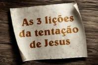 As 3 lições da tentação de Jesus