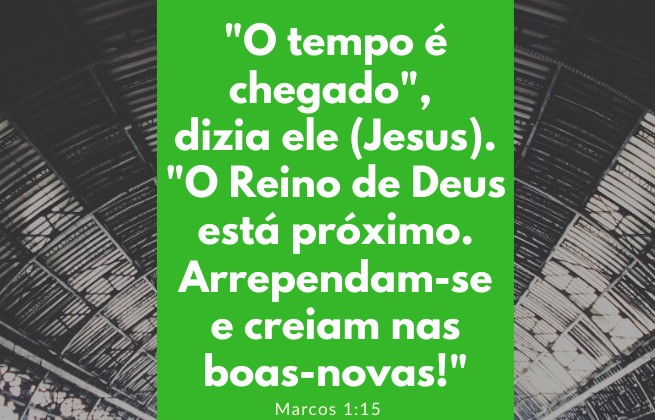 Versículo Marcos 1:15- Arrependa-se e creia no Evangelho