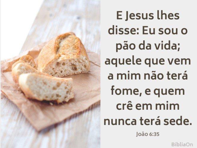 Imagem pão repartido - Versículo João 6:35 - Eu sou o pão da vida...