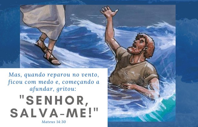 Versículo Mateus 14:30 - Pedro afundando, Jesus socorrendo - Senhor salva-me!