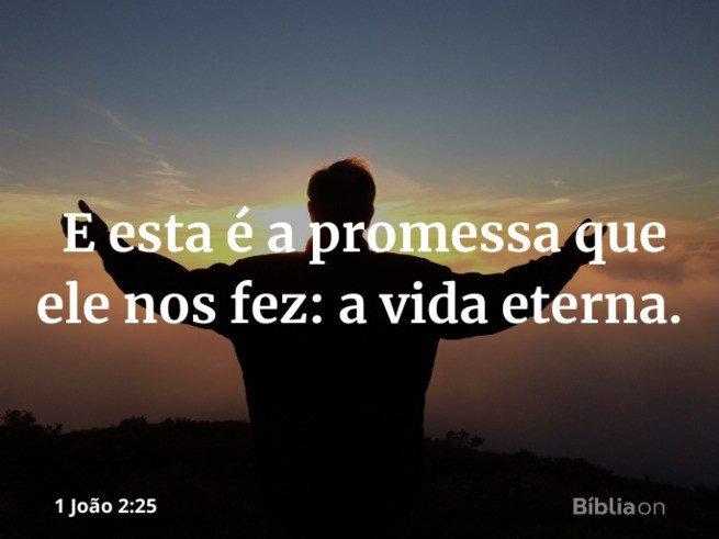 Promessas de Deus: a vida eterna.