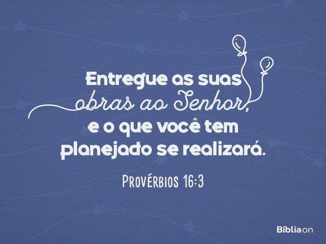 Versículo de aniversário - Provérbios 16:3