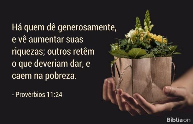 Há quem dê generosamente, e vê aumentar suas riquezas; outros retêm o que deveriam dar, e caem na pobreza.Provérbios 11:24
