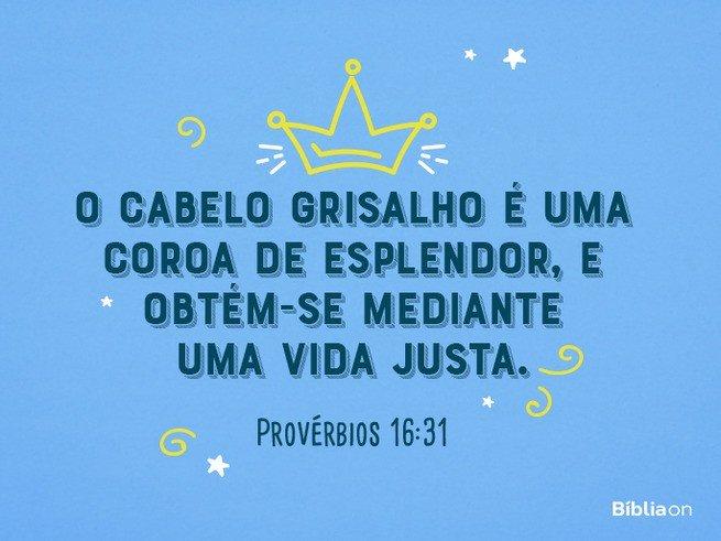 Provérbio de aniversário - Provérbios 16:31