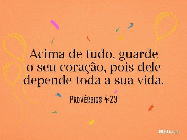 Provérbio de aniversário - Provérbios 4:23
