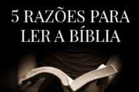 5 razões para ler a Bíblia