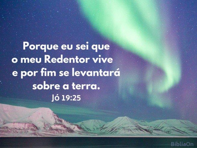Jó 19:25 - Eu sei que o meu redentor vive - Imagem aurora boreal, céu estrelado