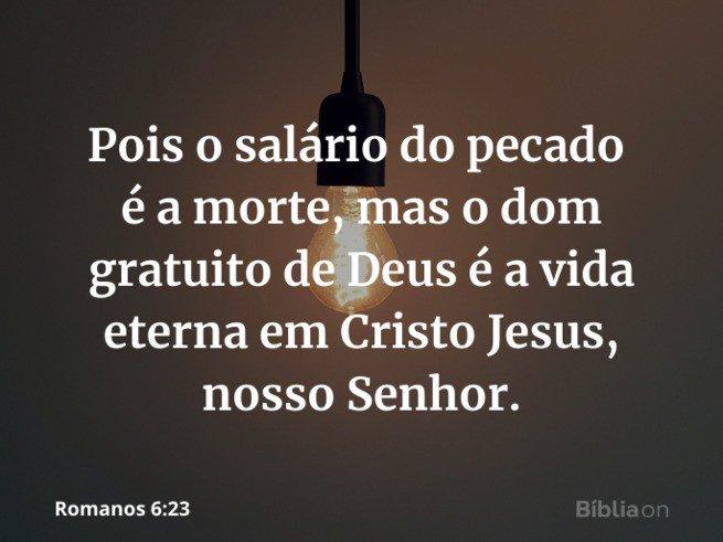 Romanos 6:23 - Dom da vida