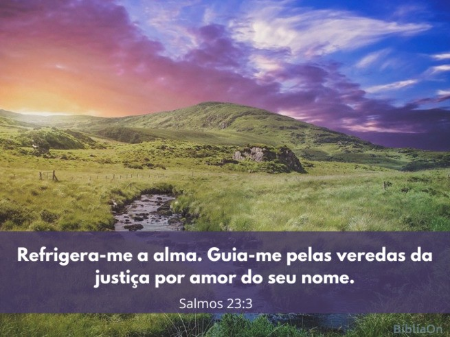 Paisagem de fundo natureza, pôr do sol, rio - Versículo Salmo 23:3 'Refrigera-me a alma, guia-me...'